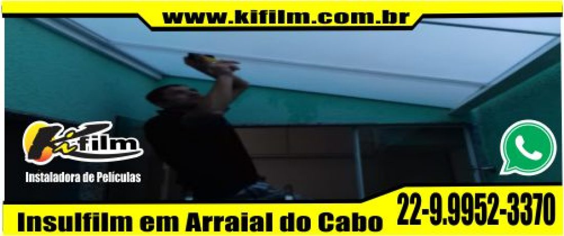 Insulfilm em Arraial do Cabo (22) 9.9952-3370 Teto de Vidro